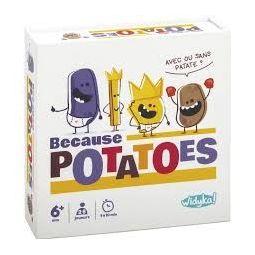 Because potatoes